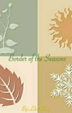 Borders of the Seasons by LilacRoxy