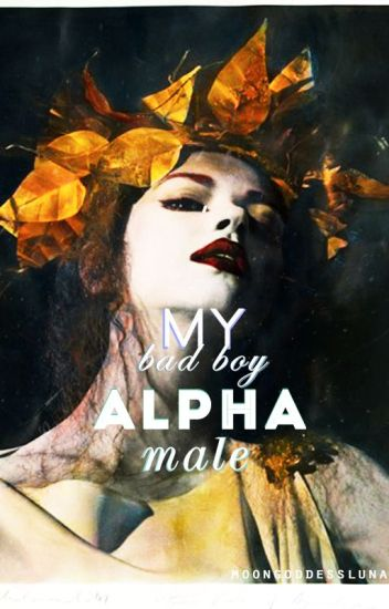 My Bad Boy Alpha Male