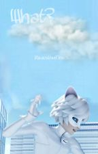 What! Chat Blanc X Reader by MiraculousFlower