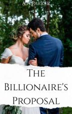The Billionaire's Proposal by JAWright1234
