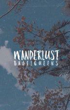Wanderlust  by bagelqueens