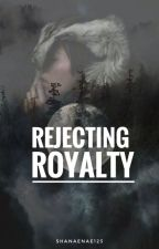 Rejecting Royalty by responsiblyinsane