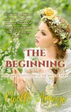 Enchanted Daughters of the Ancient Fairy: THE BEGINNING by NoelleArroyoPHR