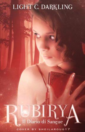 Rubirya - Il Diario di Sangue by LightTheBlackStar