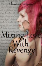 Mixing Love With Revenge by tartanwolf