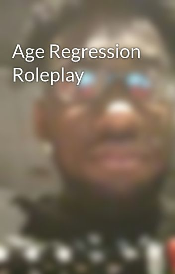 Age Regression Roleplay