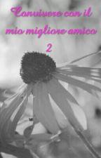 Convivere Con il Mio Migliore  Amico 2 by Giusotto