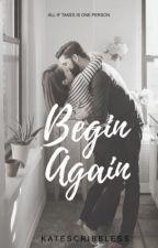 Begin Again by katescribbless