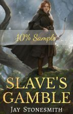 Slave's Gamble (10% Sample) - Book One of Ordella's Quest by JayStonesmith