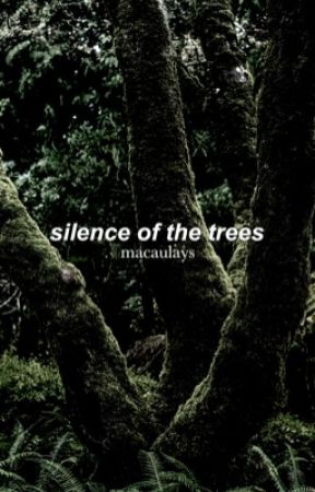 SILENCE OF THE TREES | ✓ by mutvnts
