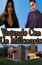 Viviendo Con Un Millonario  by Srtas_Londo23
