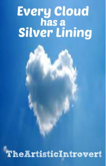 Every Cloud Has a Silver Lining.