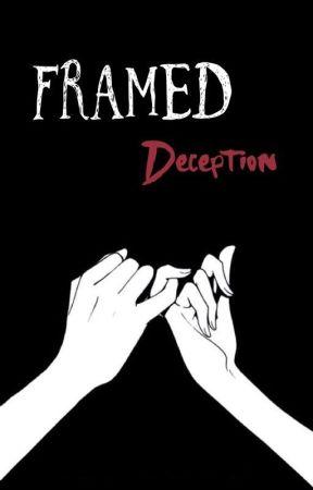 Framed Deception (Yandere M. x F. Reader) by Cloakedranger