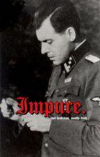 IMPURE . ー Josef Mengele by galaxseasx
