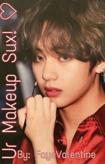 Ur Makeup Sux! ♡