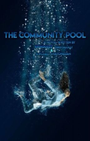 The Community Pool - Chapter 2: Do You Even Know Me? - Wattpad
