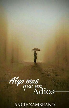 Algo Mas Que Un Adios |PRÓXIMAMENTE| by Bianchi23