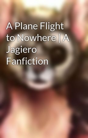 A Plane Flight to Nowhere | A Jagiero Fanfiction by SupersuMC