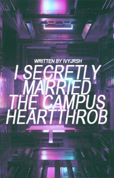 I Secretly Married The Campus Heartthrob