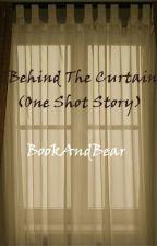 """Behind The Curtain"" (One Shot) by BookAndBear"
