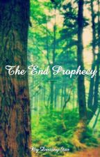 The End Prophecy [Wings Of Fire Fanfiction] -Book 1- by DestinySpiritWolf