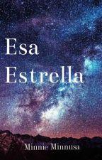 Esa Estrella by Minnie_Minnusa