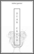 Dear Crush by AndGueGam