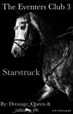 The Eventers Club 3: Starstruck by Dressage_Queen