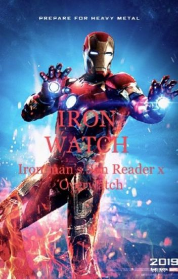 IRON WATCH(Iron man's son reader x Overwatch