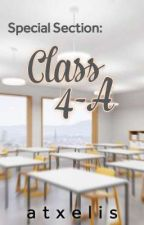 Special Section: Class 4-A by Stupidity_Pretty