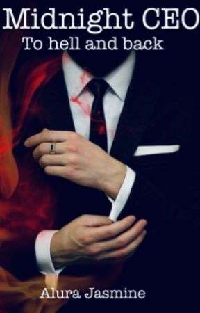 Midnight CEO. To hell and back. by AluraJasmine
