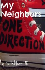My Neighbors One Direction *ON HOLD* by ArianaTheDancer