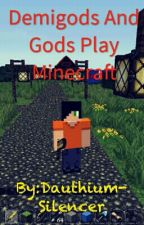 Demigods and Gods play Minecraft (A Percy Jackson Fanfiction) by Surprised_Dragon