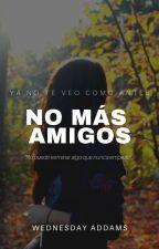 No más amigos by Wednesday_Addams_666