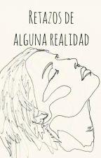 Retazos de alguna realidad by JuanXspina