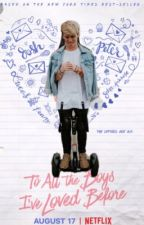 To all the boys I loved before  by rybreadrules