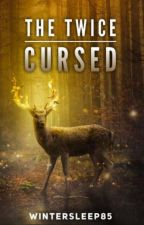 The Twice Cursed (Book One) by WinterSleep85