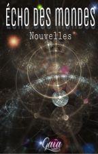 Nouvelles - Écho des mondes by GaiaChroniques