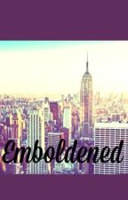 Emboldened by 16Katelyn16