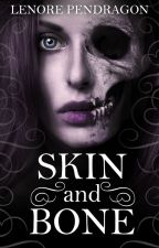 Skin and Bone by LairofthePenDragon