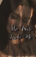 The War Inside Me by Mitch791