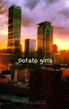 Potato girls by Laura3832