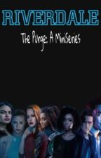 Riverdale: The Purge (A MiniSeries) by lgbtchoni