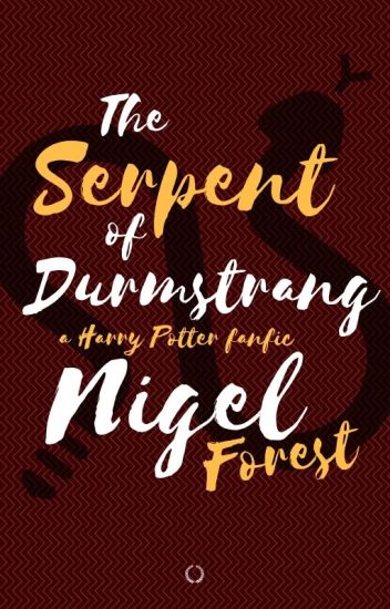 The Serpent of Durmstrang // A Harry Potter FanFiction - Nigel
