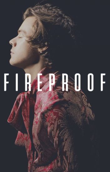 Fireproof • {Harry Styles}