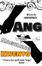 Ang Magulong Kwento (On going) by MARKMYMASK