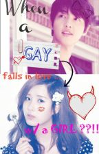 When A GAY Falls InLove..(with a girl ??!!) by AyaLim143