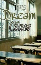 The Dream Class : Our Love Story by TelaTely