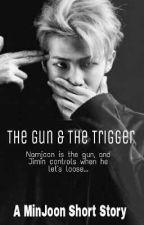 The Gun & The Trigger (MinJoon) {✔} by CreatureChanLixQueen