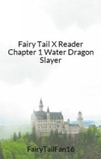 Fairy Tail X Reader Water Dragon Slayer by FairyTailFan16